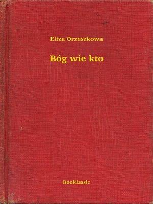 cover image of Bóg wie kto
