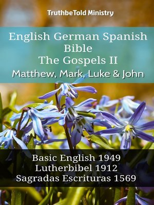 cover image of English German Spanish Bible--The Gospels II--Matthew, Mark, Luke & John