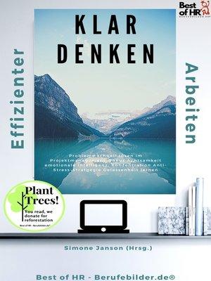 cover image of Klar denken effizienter arbeiten