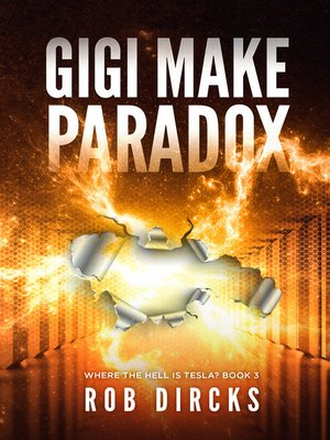 cover image of Gigi Make Paradox (Where the Hell is Telsa? Book 3)