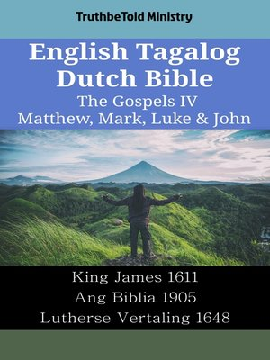 cover image of English Tagalog Dutch Bible--The Gospels IV--Matthew, Mark, Luke & John
