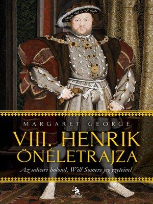 cover image of VIII. Henrik önéletrajza 1-2. kötet