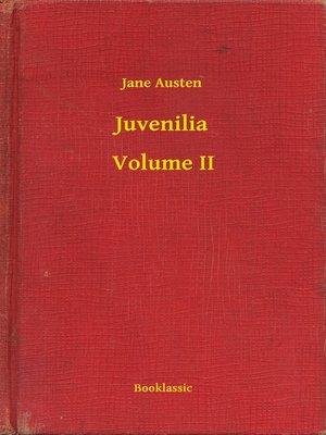 cover image of Juvenilia – Volume II