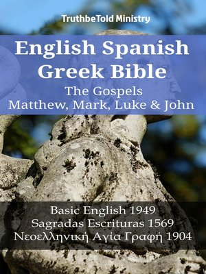 cover image of English Spanish Greek Bible--The Gospels II--Matthew, Mark, Luke & John