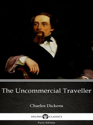 cover image of The Uncommercial Traveller by Charles Dickens (Illustrated)