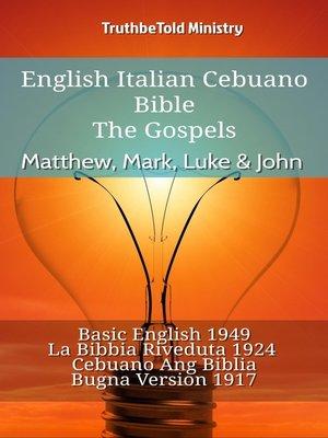 cover image of English Italian Cebuano Bible--The Gospels--Matthew, Mark, Luke & John