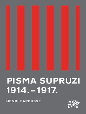 cover image of Pisma supruzi 1914. - 1917.