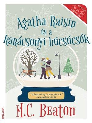 cover image of Agatha Raisin és a karácsonyi búcsúcsók