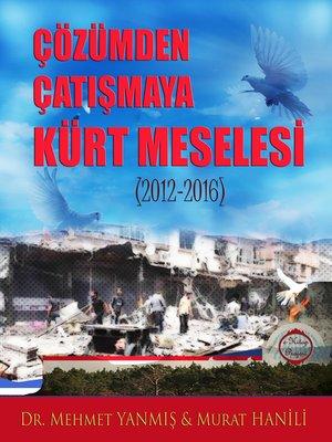 cover image of Çözümden Çatışmaya Kürt Meselesi