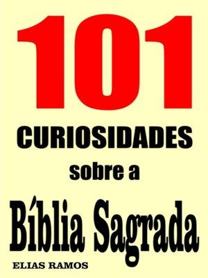 cover image of 101 Curiosidades sobre a Bíblia Sagrada
