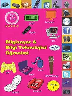 cover image of Bilgisayar & Bilgi Teknolojisi Öğrenimi