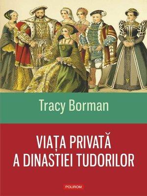 cover image of Viaţa privată a dinastiei Tudorilor