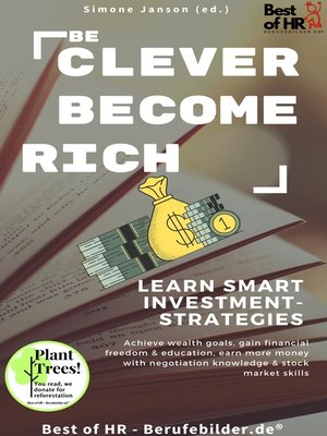 cover image of Be Clever Become Rich! Learn Smart Investment-Strategies