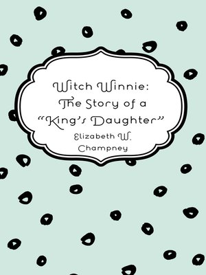 """cover image of Witch Winnie: The Story of a """"King's Daughter"""""""