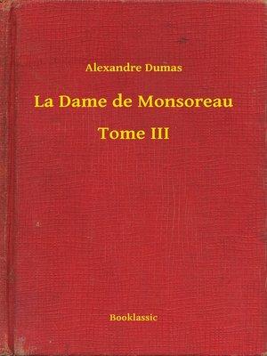 cover image of La Dame de Monsoreau--Tome III