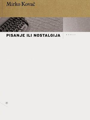 cover image of Pisanje ili nostalgija