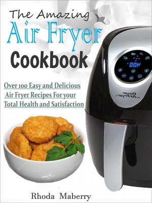 cover image of The Amazing Air Fryer Cookbook