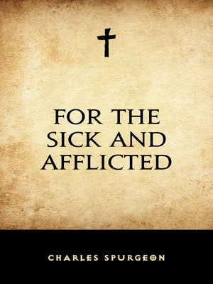 cover image of For the Sick and Afflicted