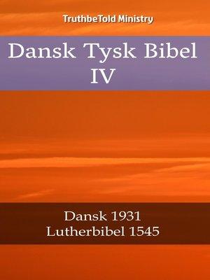 cover image of Dansk Tysk Bibel IV