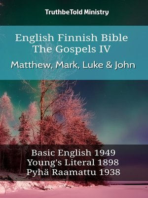 cover image of English Finnish Bible--The Gospels IV--Matthew, Mark, Luke & John