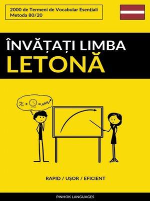 cover image of Învățați Limba Letonă--Rapid / Ușor / Eficient