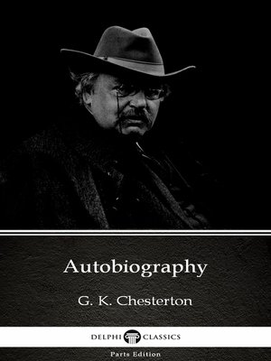 cover image of Autobiography by G. K. Chesterton (Illustrated)