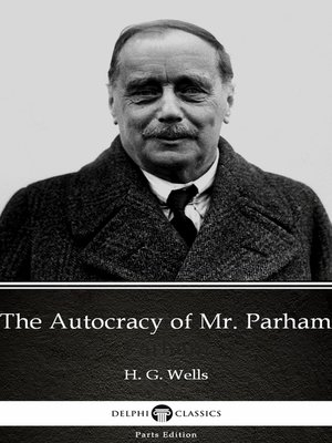 cover image of The Autocracy of Mr. Parham by H. G. Wells