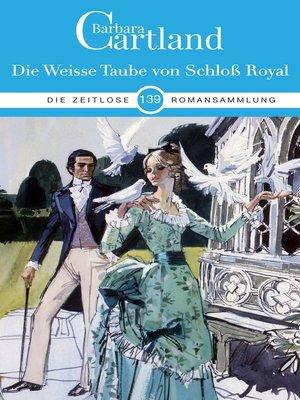 cover image of Die Weiße Taube von Schloß Royal