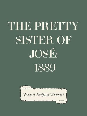 cover image of The Pretty Sister Of José: 1889
