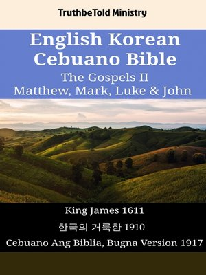 cover image of English Korean Cebuano Bible - The Gospels II - Matthew, Mark, Luke & John