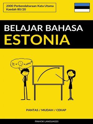 cover image of Belajar Bahasa Estonia--Pantas / Mudah / Cekap