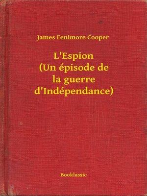cover image of L'Espion (Un épisode de la guerre d'Indépendance)