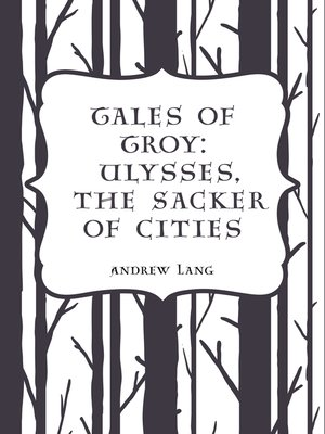 cover image of Tales of Troy: Ulysses, the Sacker of Cities