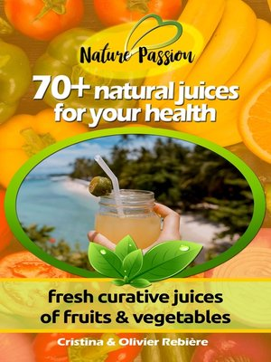 cover image of 70+ natural juices for your health