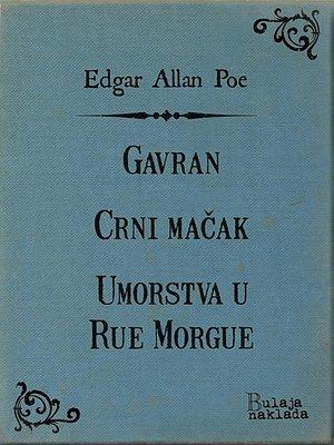 cover image of Gavran--Crni mačak--Umorstva u Rue Morgue