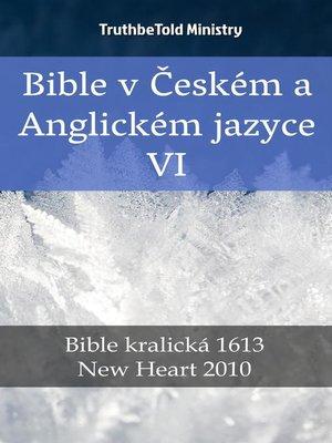 cover image of Bible v Českém a Anglickém jazyce VI