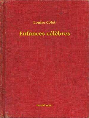 cover image of Enfances célèbres