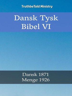 cover image of Dansk Tysk Bibel VI