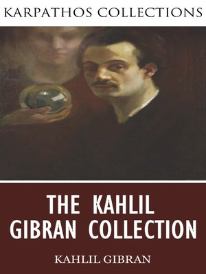 cover image of The Kahlil Gibran Collection