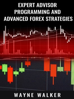 cover image of Expert Advisor Programming and Advanced Forex Strategies