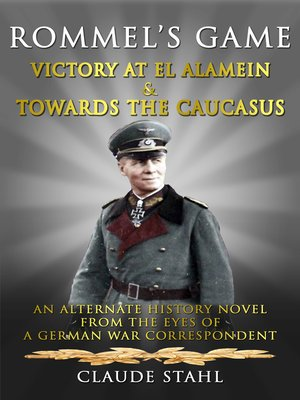 cover image of Rommel's Game Victory at El Alamein & Towards the Caucasus
