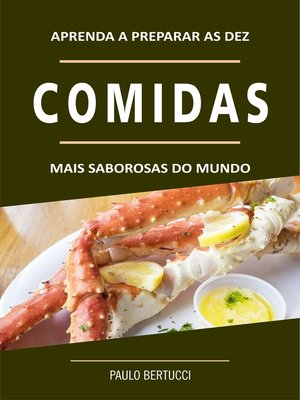cover image of Aprenda a preparar as 10 comidas mais saborosas do mundo