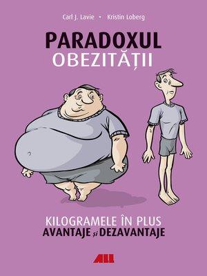 cover image of Paradoxul obezității. Kilogramele în plus. Avantaje și dezavantaje