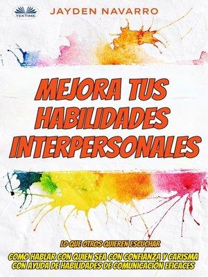 cover image of Mejora Tus Habilidades Interpersonales