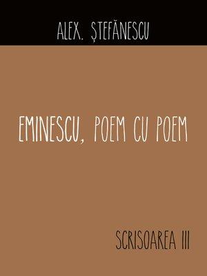 cover image of Eminescu, poem cu poem. Scrisoarea a III-a
