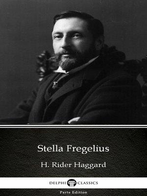 cover image of Stella Fregelius by H. Rider Haggard - Delphi Classics