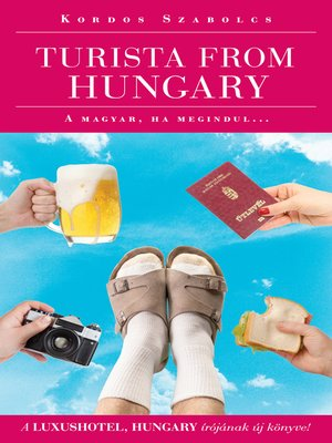 cover image of Turista from Hungary--A magyar ha megindul...