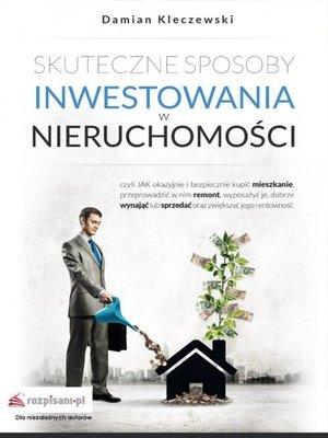 cover image of Skuteczne sposoby inwestowania w nieruchomości