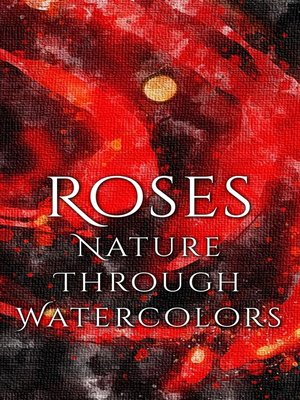 cover image of Roses - Nature through Watercolors