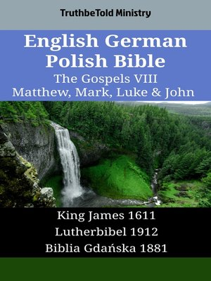 cover image of English German Polish Bible - The Gospels VIII - Matthew, Mark, Luke & John